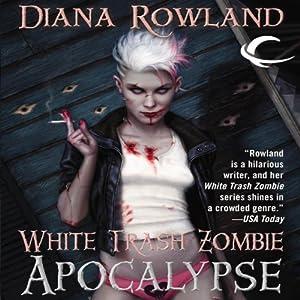 White Trash Zombie Apocalypse Hörbuch