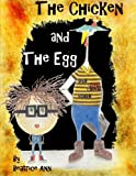 The Chicken and The Egg (Volume 1)