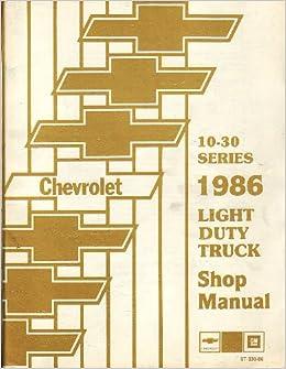 1986 Light Duty Truck Factory Service Manual 10 30 Series