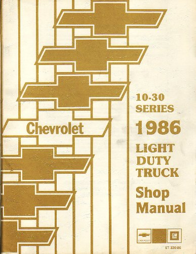 1986 Light Duty Truck Factory Service Manual (10-30 Series)