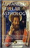 ADVANCED STELLAR ASTROLOGY: NEW FORECASTING