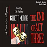 The End of Act Three: Dani Ross Mystery Series #3 | Gilbert Morris