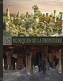 Musiques de la Frontière: Le Dit de Frontier - opus I