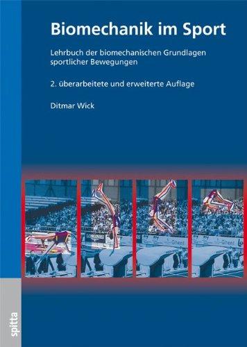 Biomechanik im Sport: Lehrbuch der biomechanischen Grundlagen sportlicher Bewegung