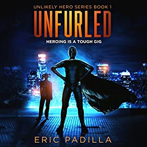 Unfurled: Heroing Is a Tough Gig Audiobook