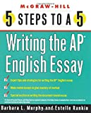 img - for 5 Steps to a 5 on the AP: Writing the AP English Essay (5 Steps to a 5 on the Advanced Placement Examinations Series) book / textbook / text book