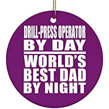 Dad Ornament, Drill-Press Operator By Day World's Best Dad By Night - Ceramic Circle Ornament Purple / One Size, Christmas Tree Decor, Unique Gift Idea for Birthday, Thanksgiving Day, Christmas