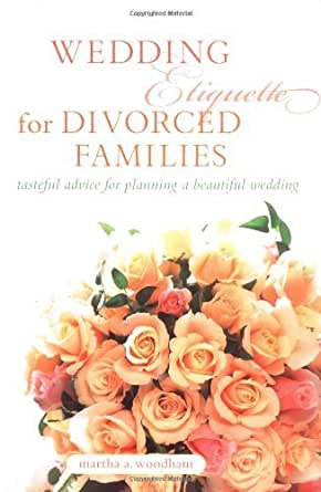 Wedding Etiquette for Divorced Families - Kindle edition by Martha ...