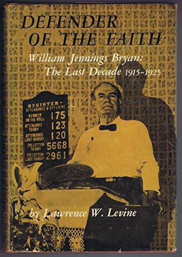 Books : Defender of The Faith: William Jennings Bryan: The Last Decade 1915-1925