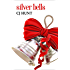 Silver Bells: Rivers End Romance (The MacAllisters, #1) (Rivers End Christmas, #1)