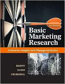 Basic Marketing Research - Gilbert A. Churchill, Tom J ...