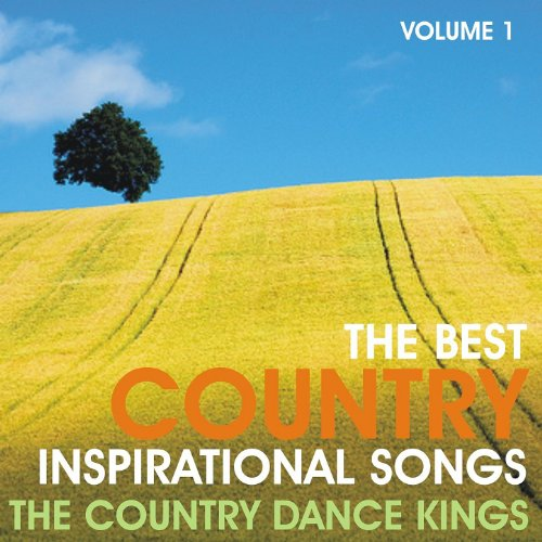 The Best Country Inspirational Songs, Volume 1
