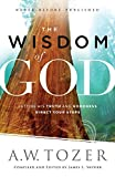 """The Wisdom of God - Letting His Truth and Goodness Direct Your Steps"" av A.W. Tozer"