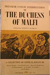 critical essays on the duchess of malfi John webster's classic revenge tragedy the duchess of malfi was first  on the  play and four new critical essays presenting new critical positions that offer.