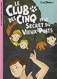 """Afficher """"Le Club des Cinq Le Club des cinq et le secret du vieux puits"""""""