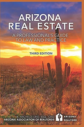 Arizona Real Estate: A Professional's Guide to Law and Practice: Third Edition