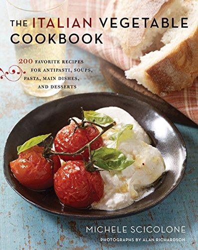 The Italian Vegetable Cookbook 200 Favorite Recipes For Antipasti Soups Pasta Main Dishes And Desserts Amazon De Scicolone Michele Bucher