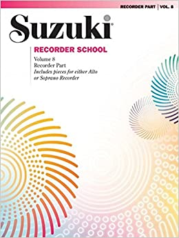 Suzuki Recorder School (Soprano and Alto Recorder), Vol 8: Recorder Part