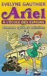Ariel à l'école des espions, tome 4: Banana split et missiles par Gauthier