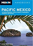 Front cover for the book Moon Handbooks Pacific Mexico by Bruce Whipperman