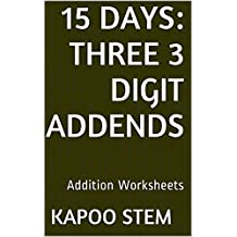 15 Addition Worksheets with Three 3-Digit Addends: Math Practice Workbook (15 Days Math Addition Series 8)