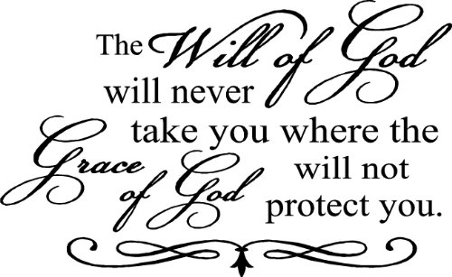 The will of God will not take you where the grace of God will protect you wall art wall sayings