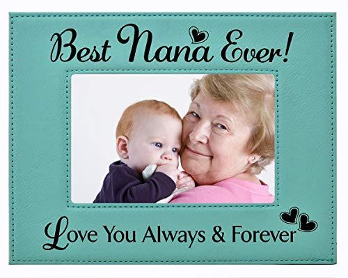 (Gift Nana Picture Frame ~ Engraved Leatherette Frame ~ Best Nana Ever - Love You Always & Forever - Mother's Day Nana Birthday Gift Nana Grandma Granddaughter Son (Teal, 5x7))