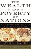 img - for The Wealth and Poverty of Nations: Why Some Are So Rich and Some So Poor book / textbook / text book
