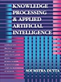 img - for Knowledge Processing and Applied Artificial Intelligence by Soumitra Dutta (1993-10-01) book / textbook / text book