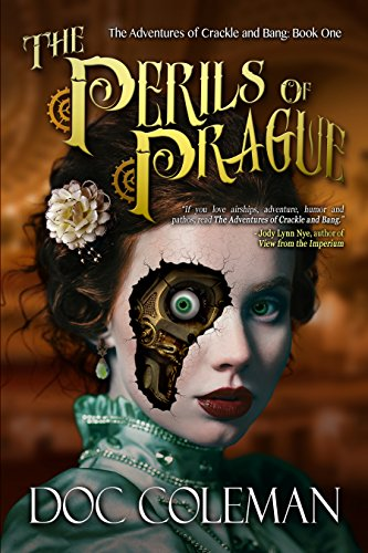The Perils of Prague (The Adventures of Crackle and Bang Book 1) (Studio Crackle)
