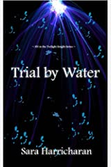 Trial by Water (Twilight Knight Trials Book 3) Kindle Edition