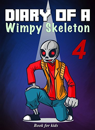 Book for kids: Diary Of A Wimpy Skeleton 4