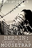 Download BERLIN: Caught in the Mousetrap (The Schultz family story Book 1) in PDF ePUB Free Online
