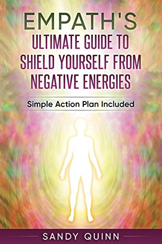 Empath's Ultimate Guide To Shield Yourself From Negative