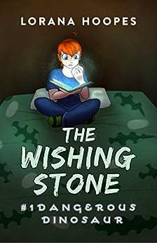 The Wishing Stone: Dangerous Dinosaur by [Hoopes, Lorana]