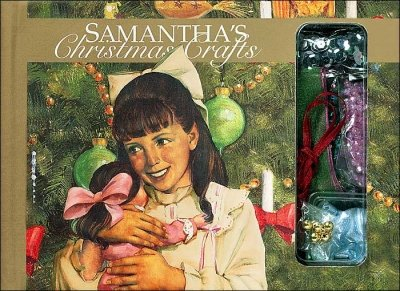 Read Online Samantha's Christmas Crafts (American Girl Collection) pdf