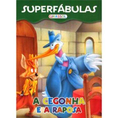 Superfábulas. A Cegonha e a Raposa (Em Portuguese do Brasil) - Vários Autores