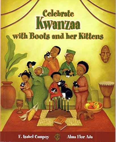 Celebra Kwanzaa con Botitas y sus gatitos / Celebrate Kwanzaa with Boots and Her Kittens (Cuentos para celebrar / Stories to Celebrate) (Spanish Edition) (Cuentos para Cclebrar/ Stories to Celebrate)