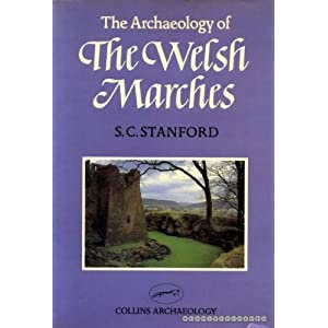 The Archaeology of the Welsh Marches (Collins Archaeology)