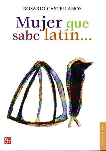 Mujer que sabe latín.. (Letras Mexicanans) (Spanish Edition)