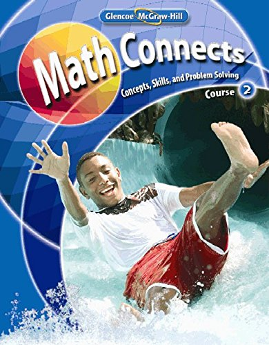 Math Connects  Concepts  Skills  And Problems Solving  Course 2  Student Edition  Math Applic   Conn Crse