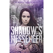 Shadow's Messenger (An Aileen Travers Novel Book 1)