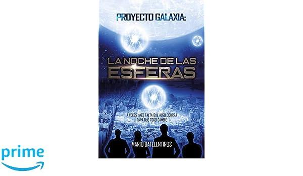 Proyecto Galaxia: la noche de las esferas (Spanish Edition ...