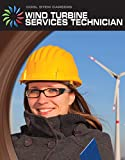 Wind Turbine Service Technician (21st Century Skills Library: Cool STEM Careers)