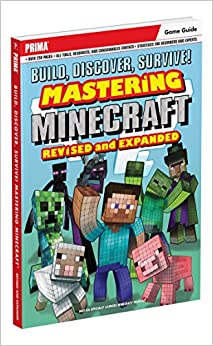 Book Build, Discover, Survive! Mastering Minecraft, Revised and Expanded