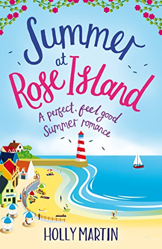 Summer at Rose Island: A perfect feel good summer romance (White Cliff Bay) -