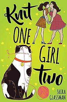 Knit One, Girl Two: a sweet Jewish f/f contemporary romance by [Glassman, Shira]