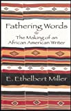 Fathering Words, E. Ethelbert Miller, 1574780565
