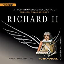 Richard II: Arkangel Shakespeare Hörspiel von William Shakespeare Gesprochen von: Rupert Graves, Julian Glover, John Wood