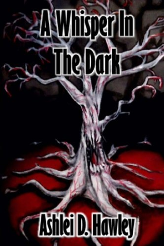 A Whisper In the Dark: A collection of short horror stories